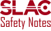 SLAC Safety Notes